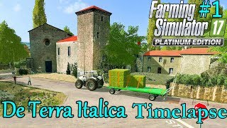 FS17 Timelapse, De Terra Italica #1: A New Home!
