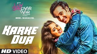 Karke Dua Video Song | Luv Shv Pyar Vyar | GAK and Dolly Chawla