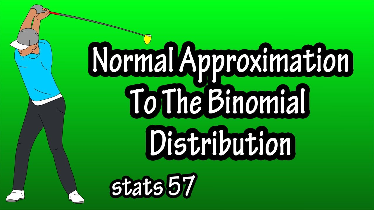 Normal Approximation To The Binomial Distribution - Approximating A Binomial Probability