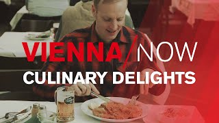 Vienna's Culinary Delights | VIENNA/NOW