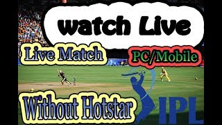How To Watch Free Live IPL Matches 2018 on PC/Android Both Free Trick WithOut Hotstar