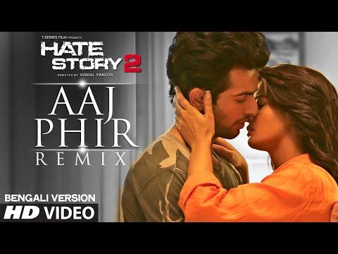 Hate Story 2 Aaj Phir Tumpe Remix Bengali Version Ft. Hot Surveen Chawla | Aman Trikha, Khushbu Jain
