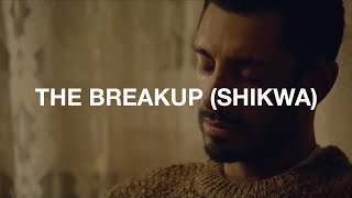 Riz Ahmed - The Breakup (Shikwa) [Official Video]