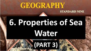 Properties of Sea Water - 9th Maharashtra State Board New Syllabus Geography Video Lectures (Part 3)