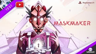 [TEST] MASKMAKER de Innerspace VR sur PlayStation VR PSVR, Review VR4Player