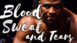 Francis Ngannou - Sweat and Tears