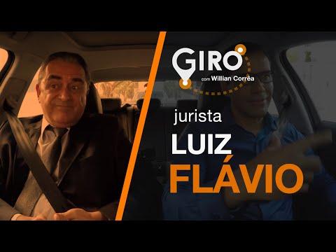 Giro Com Willian Corrêa   Luiz Flávio, Jurista.#24