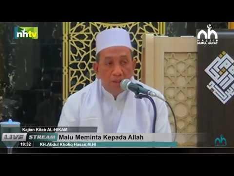 KAJIAN KITAB AL-HIKAM ~ MALU MEMINTA KEPADA ALLAH