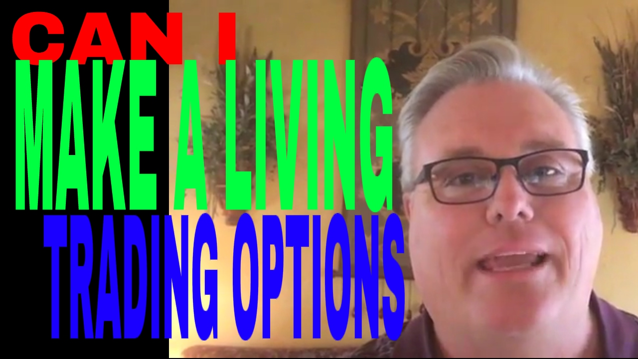 Can you make a living trading options