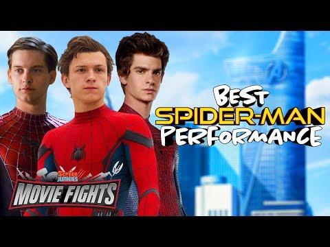 Best Spider-Man Performance?? - MOVIE FIGHTS!!
