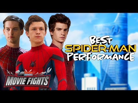 Best SpiderMan Performance??  MOVIE FIGHTS!!