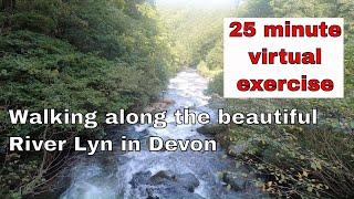 Virtual Walk - 25 minutes along the River Lyn in Devon