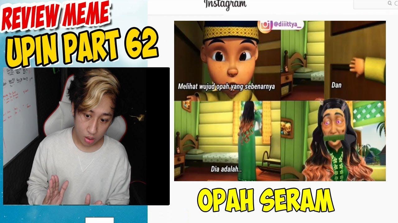 Review Meme Upin ipin part 62 , Opah jadi Nyi Roro Kidul Seram !