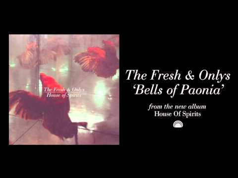 The Fresh & Onlys - Bells of Paonia [Official Single]