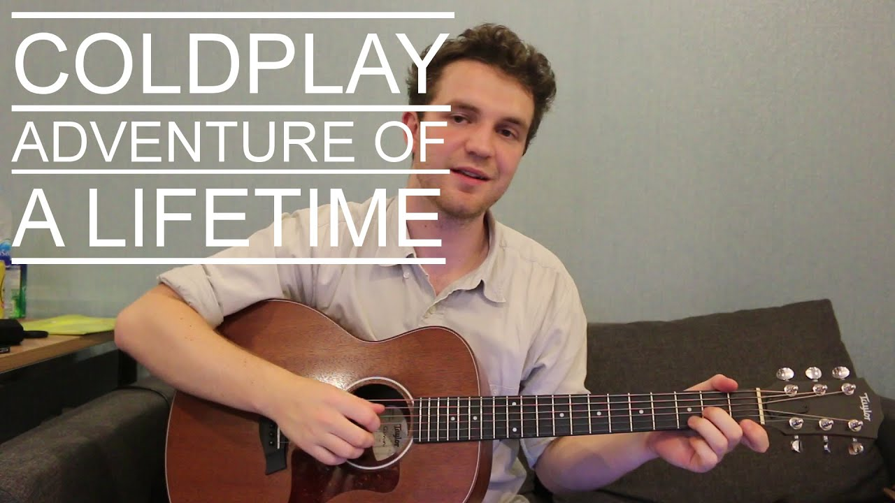 Adventure of a lifetime Coldplay Acoustic Guitar Lesson ...