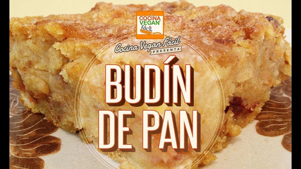 Budn de pan  Cocina Vegan Fcil  YouTube