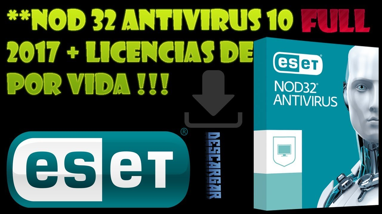 Descargar E Instalar Antivirus Eset Nod32 10 2017 Licencia Renovable 32 Y 64 Bits Youtube