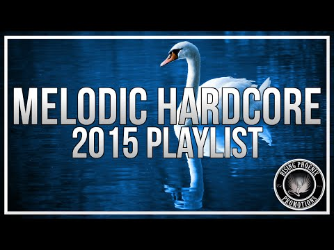 Melodic Hardcore Playlist | 2015 Mix