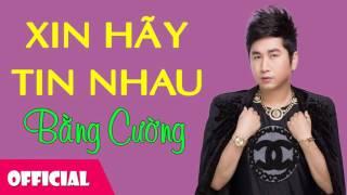 Xin Hãy Tin Nhau - Nhật Kim Anh ft Bằng Cường [ Official Audio]