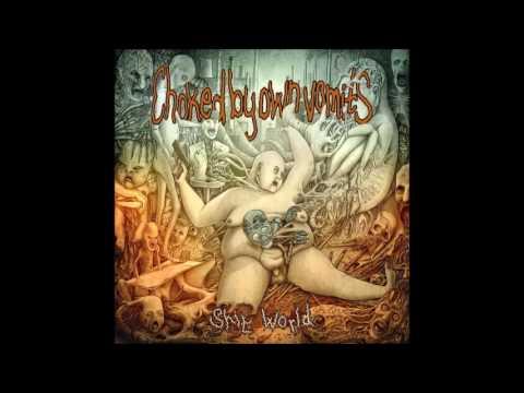 Choked By Own Vomits - Shit World (2017) Full Album (Goregrind/Deathgrind)