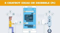 8 Chatbot Ideas on Dribbble (P1)