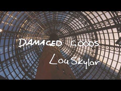 LouSkylar - Damaged Goods (Official Lyric Video)