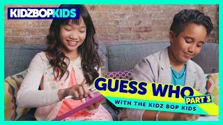 Guess Who - Part 3 with The KIDZ BOP Kids