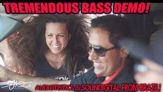 TREMENDOUS BASS DEMO! Audiotistics & Soundigital from Brazil! Great