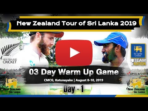 Day 1 - 03 Day Warm Up Game : New Zealand tour of Sri Lanka 2019