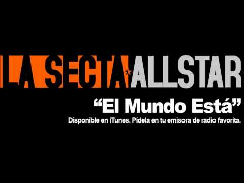 El Mundo Esta - La Secta All Star