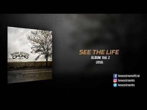 Heavy Stream - See The Life (2016)