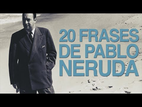 20 Frases de Pablo Neruda que te llegarán al corazón 😍