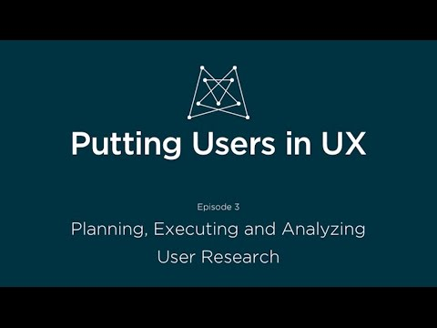 Putting Users in UX: Planning, Executing and Analyzing User Research