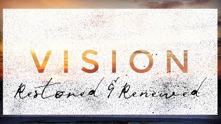 Vision Restored & Renewed - Pete Garza