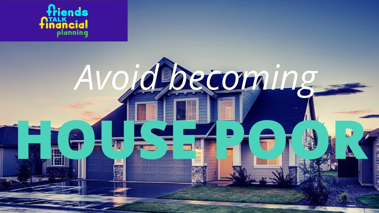 Should I buy a house now?  Avoid Becoming House Poor!