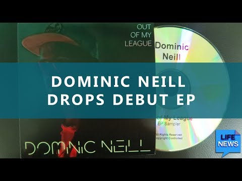 Dominic Neill Releases Debut EP | Life News |