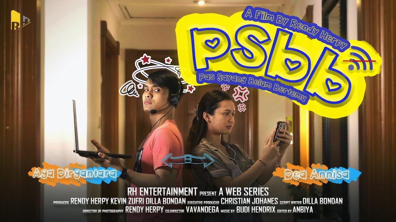 Download WEB SERIES - PSBB (Pas Sayang Belum Bertemu) - EPISODE 1