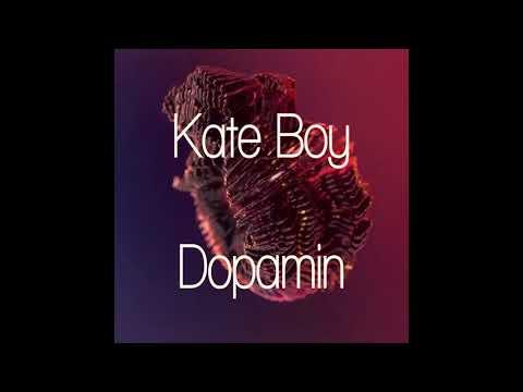 Kate Boy - Dopamin
