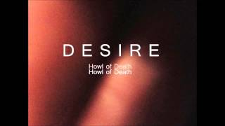 Desire. - Howl of Death