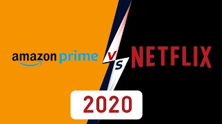 Netflix vs Amazon prime   which is better in 2020 ?