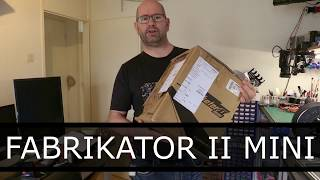 ▼ Sending Back My Fabrikator II Mini, This Is Why (Things Changed, See The Description)