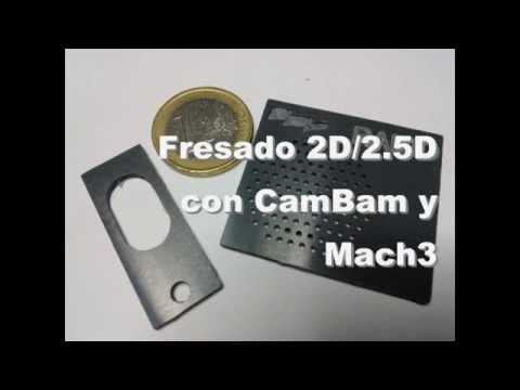 Tutorial fresado CNC 2D/2 5D con CamBam y Mach3