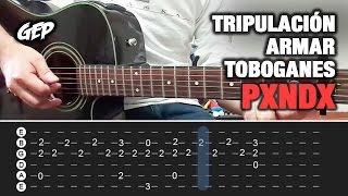 """Como tocar """"Tripulación, Armar Toboganes"""" de PXNDX en Guitarra Acústica - Tutorial (HD)"""