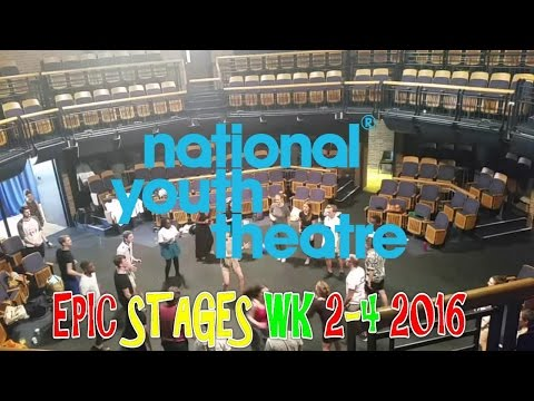 NATIONAL YOUTH THEATRE EXPERIENCE WITH FOOTAGE NYT Epic Stages WEEK 2-4 2016