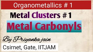 Metal Clusters ; metal carbonyls ,their structures,synergic bonding, pi-acid ligands