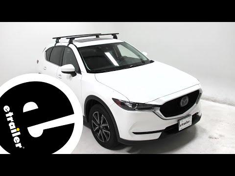 Etrailer   Yakima Roof Rack Installation - 2018 Mazda CX-5
