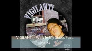 VIGILANTi - Walk In My Shoes Feat. Marka