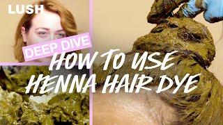 Lush Deep Dive: Henna Instructions