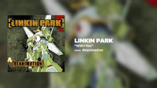 Wth You Linkin Park Reanimation