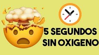 Qué pasaria si desaparece el oxigeno por 5 segundos